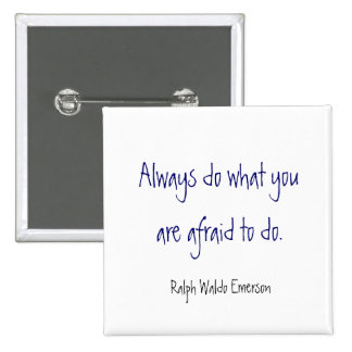 Always do what you are afraid to do. , Ralph Wa... 15 Cm Square Badge