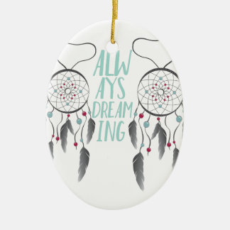 Always Dreaming Ceramic Oval Decoration