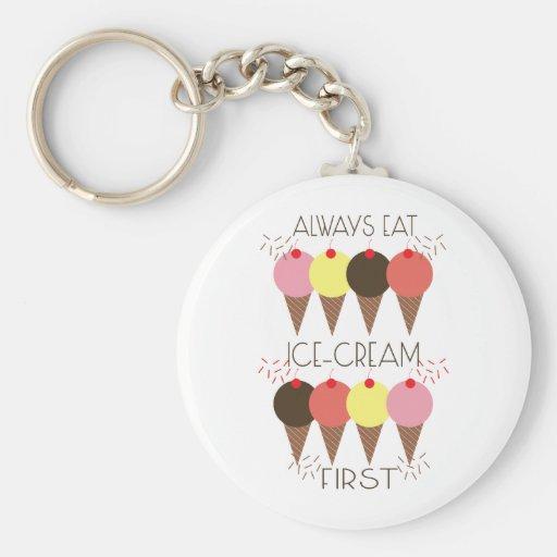 Always Eat Ice Cream First Key Chains