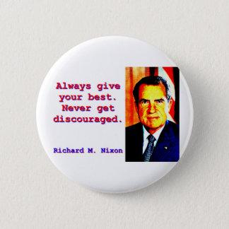 Always Give Your Best - Richard Nixon 6 Cm Round Badge