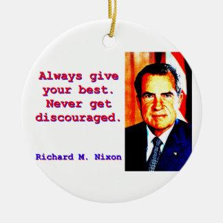Always Give Your Best - Richard Nixon Ceramic Ornament
