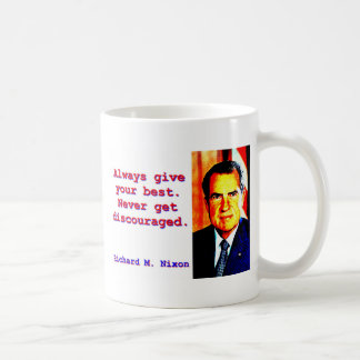 Always Give Your Best - Richard Nixon Coffee Mug