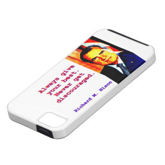 Always Give Your Best - Richard Nixon iPhone 5 Cases