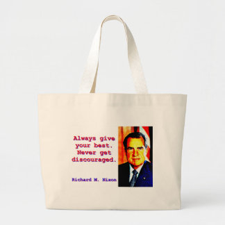 Always Give Your Best - Richard Nixon Large Tote Bag