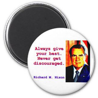 Always Give Your Best - Richard Nixon Magnet