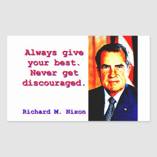 Always Give Your Best - Richard Nixon Rectangular Sticker