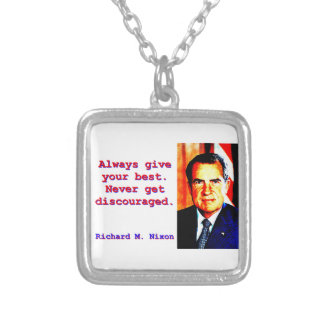 Always Give Your Best - Richard Nixon Silver Plated Necklace