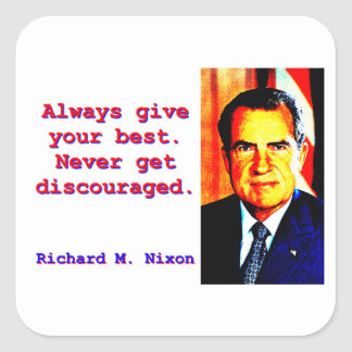 Always Give Your Best - Richard Nixon Square Sticker