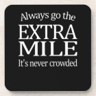 Always Go The Extra Mile Coaster