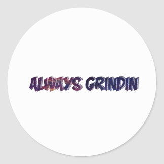 """Always Grinding"" apparels Classic Round Sticker"