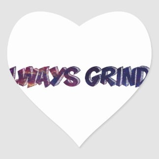 """Always Grinding"" apparels Heart Sticker"