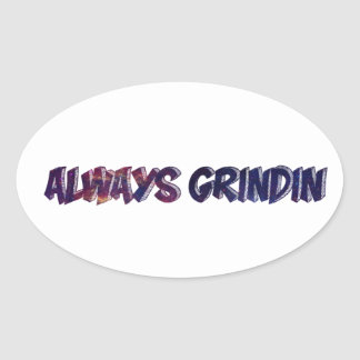"""Always Grinding"" apparels Oval Sticker"