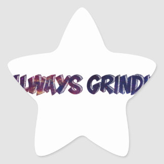"""Always Grinding"" apparels Star Sticker"