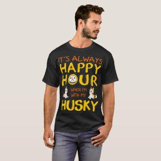 Always Happy Hour When With My Husky Dog Tshirt