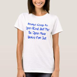 Always keep an open mind T-Shirt