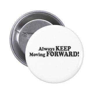 Always KEEP Moving FORWARD! 6 Cm Round Badge