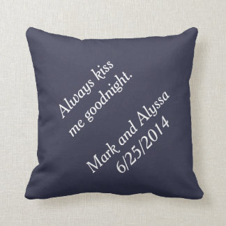 Always kiss me goodnight. cushion