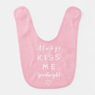 Always kiss me goodnight Pink and White Typography Bib