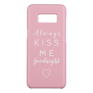 Always kiss me goodnight Pink and White Typography Case-Mate Samsung Galaxy S8 Case