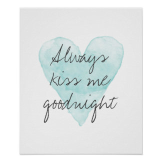 Always kiss me goodnight poster with heart drawing