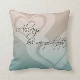 Always Kiss Me Goodnight Throw Cushions