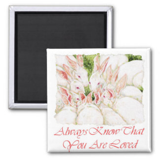 Always Know That You Are Loved - White Rabbits Square Magnet