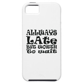 Always late case for the iPhone 5