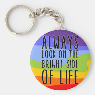Always look on the bright side of life basic round button key ring
