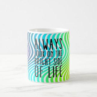 Always look on the bright side of life basic white mug