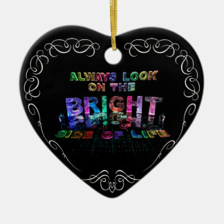 Always Look on the Bright Side of Life Ceramic Heart Decoration