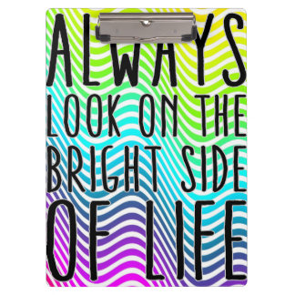 Always look on the bright side of life clipboard