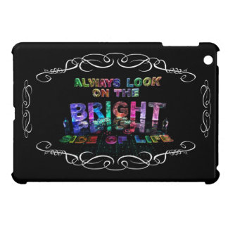 Always Look on the Bright Side of Life Cover For The iPad Mini