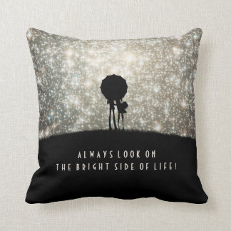 Always look on the bright side of life! throw pillows