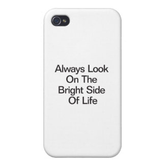 Always Look On The Bright Side Of Life iPhone 4 Case