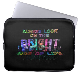 Always Look on the Bright Side of Life Laptop Sleeves