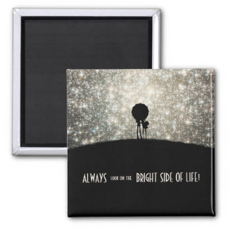Always look on the bright side of life! square magnet
