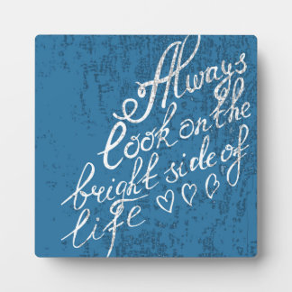 Always Look On The Bright Side Of Life Photo Plaque