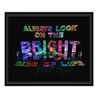 Always Look on the Bright Side of Life Photo Print