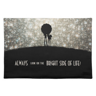 Always look on the bright side of life! placemats