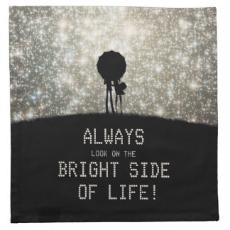 Always look on the bright side of life! printed napkin