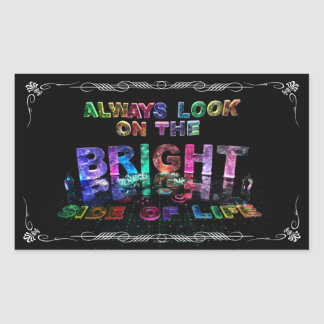 Always Look on the Bright Side of Life Rectangular Sticker