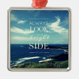 Always Look on the Bright Side of Life / Seascape Silver-Colored Square Decoration