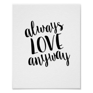 Always Love Anyway Motivitional Quote Print
