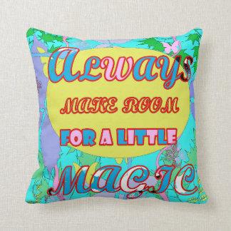 Always Make room for a little Magic Cushion