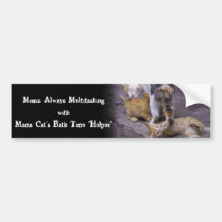 Always Multitasking: Mama Cat's Bath Time Helper Bumper Sticker