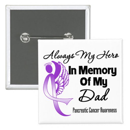 Always My Hero In Memory Dad - Pancreatic Cancer Pinback Buttons
