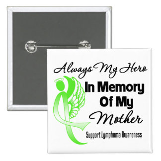 Always My Hero In Memory Mother - Lymphoma 15 Cm Square Badge