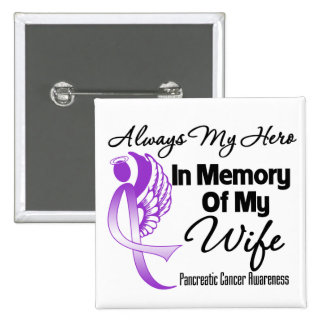 Always My Hero In Memory Wife - Pancreatic Cancer 15 Cm Square Badge