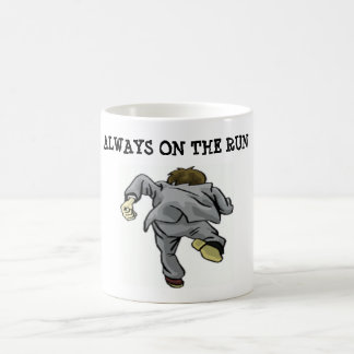 ALWAYS ON THE RUN COFFEE MUG