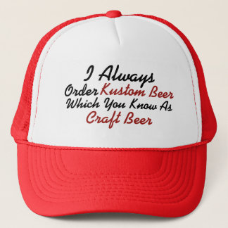 Always Order Kustom Beer Trucker Hat
